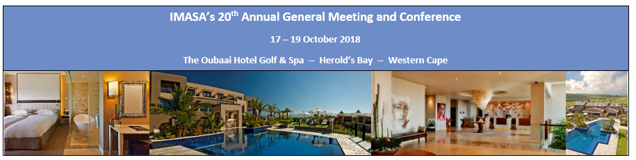 IMASA's 20th Annual General Meeting and Conference - 17-19 October 2018 - The Oubaai Hotel Golf & Spa, Herold's Bay, Western Cape
